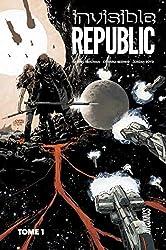 Invisible republic T1 - Prix découverte de Gabriel Hardman