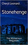 Stonehenge: The Mysterious Megaliths