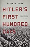 Image of Hitler's First Hundred Days: When Germans Embraced the Third Reich