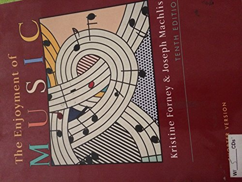 The Enjoyment of Music: An Introduction to Perceptive Listening w/4 CDs and Student Resource DVD