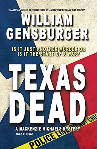 Texas Dead: A Mackenzie Michaels Mystery by [William Gensburger]