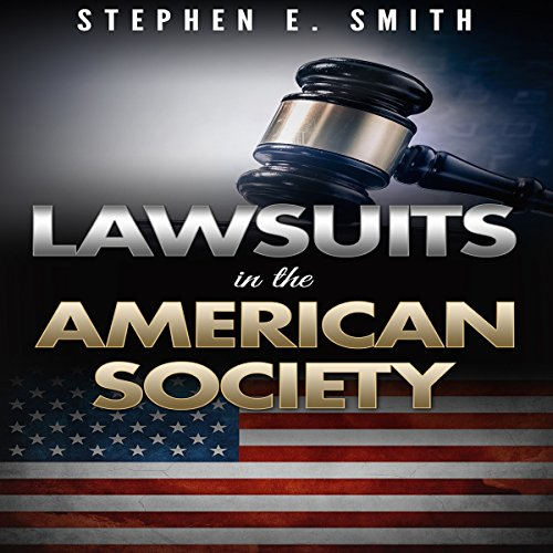 Lawsuits in the American Society audiobook cover art