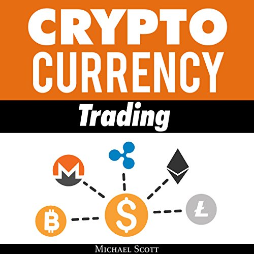 Cryptocurrency Trading: Techniques the Work and Make You Money for Trading Any Crypto from Bitcoin and Ethereum to Altcoins audiobook cover art
