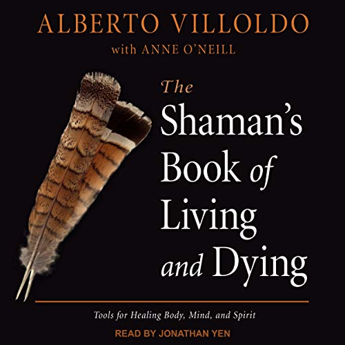 The Shaman's Book of Living and Dying cover art