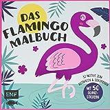 Das Flamingo-Malbuch: 32 Motive zum Ausmalen und Dekorieren – Mit 50 Glanz-Stickern