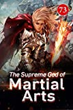 The Supreme God of Martial Arts 73: Old Friend From The Eight Branches Of Pilgrims (English Edition)