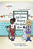 Building Positive Self-Esteem: Keeping Your Aloha Alive (Character Education Heroes)