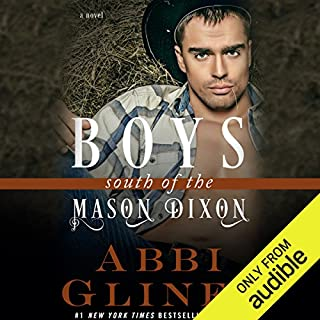 Boys South of the Mason Dixon                   By:                                                                                                                                 Abbi Glines                               Narrated by:                                                                                                                                 Chelsea Hatfield,                                                                                        Shannon Gunn,                                                                                        Jean-Paul Mordrake,                   and others                 Length: 7 hrs and 15 mins     121 ratings     Overall 4.4