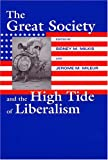 The Great Society and the High Tide of Liberalism (Political Development of the American Nation)