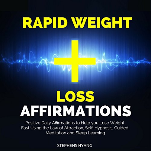 Rapid Weight Loss Affirmations     Positive Daily Affirmations to Help you Lose Weight Fast Using the Law of Attraction, Self-Hypnosis, Guided Meditation and Sleep Learning              By:                                                                                                                                 Stephens Hyang                               Narrated by:                                                                                                                                 Susan Smith                      Length: 49 mins     27 ratings     Overall 4.9