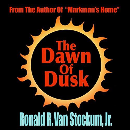 The Dawn of Dusk