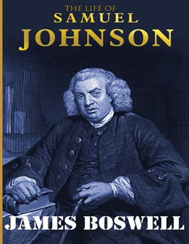 The Life of Samuel Johnson: (Annotated Edition)