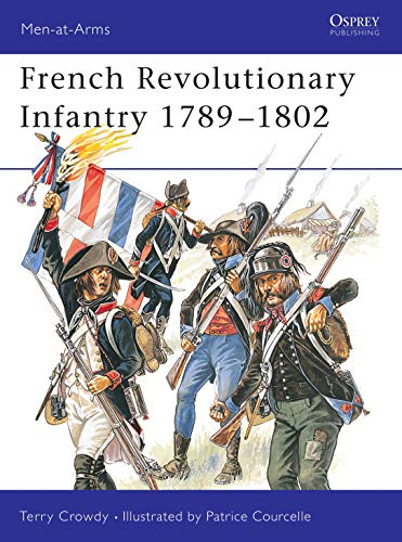 French Revolutionary Infantry 1789–1802 (Men-at-Arms Book 403) (English Edition)