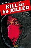 Kill Or Be Killed 1 (PRODUCTO ESPECIAL)