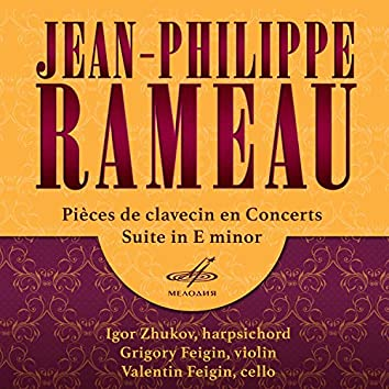 Rameau: Pieces de clavecin en concerts & Suite in E Minor