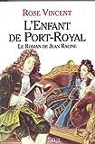 L'Enfant de Port-Royal. Le roman de Jean Racine