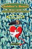 Soldier's Heart: An Inspirational Memoir and Inquiry of War