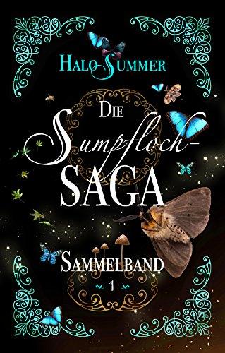 Die Sumpfloch-Saga Sammelband 1 (Sumpfloch-Saga-Sammelband)