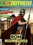 GEOlino Zeitreise 04/2017 - Rom, Aufstieg einer Weltmacht