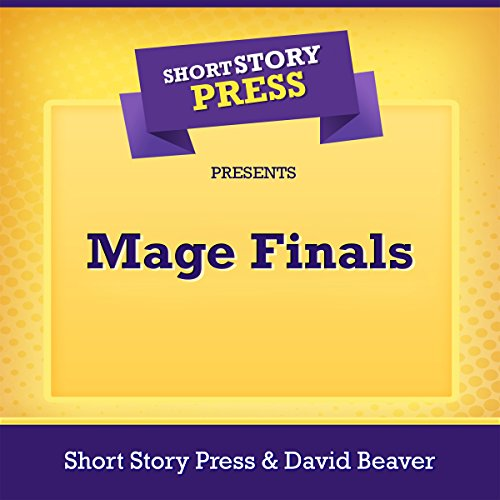 Short Story Press Presents Mage Finals cover art