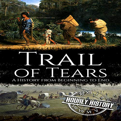 Trail of Tears Audiobook By Hourly History cover art