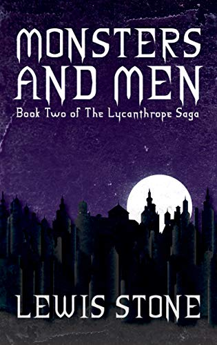 Monsters and Men (Book Two of The Lycanthrope Saga) (English Edition)