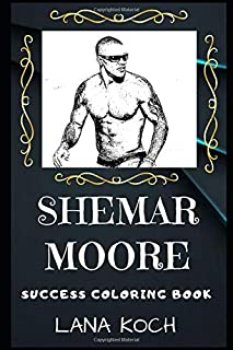 Shemar Moore Success Coloring Book: An American Actor and Former Fashion Model. (Shemar Moore Success Coloring Books)