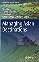 Managing Asian Destinations (Perspectives on Asian Tourism)