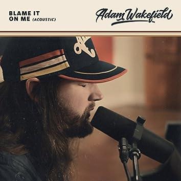 Blame It on Me (Acoustic)