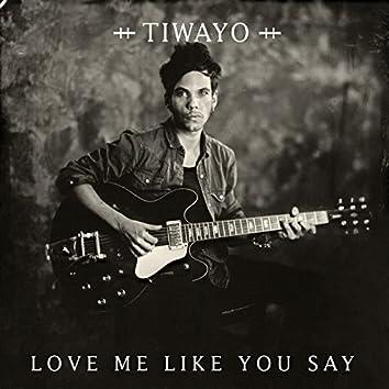 Love Me Like You Say