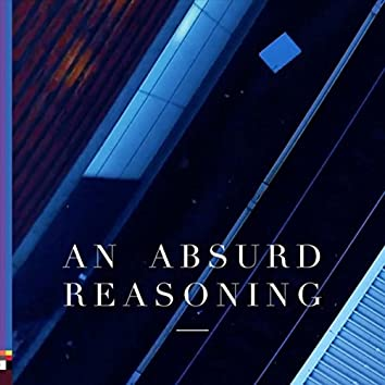 An Absurd Reasoning (feat. Essa Corr)