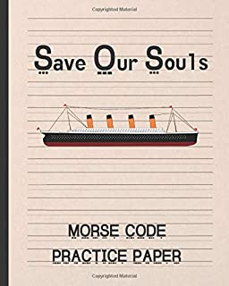 SAVE OUR SOULS: MORSE CODE PRACTICE PAPER | WRITING NOTEBOOK | LEARN AND PRACTICE | CREATIVE GIFT.