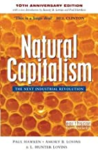 Natural Capitalism: The Next Industrial Revolution