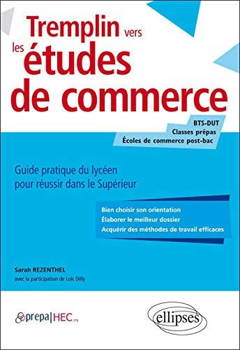 Tremplin vers les Études de Commerce Guide Pratique du Lycéen pour Réussir dans le Supérieur
