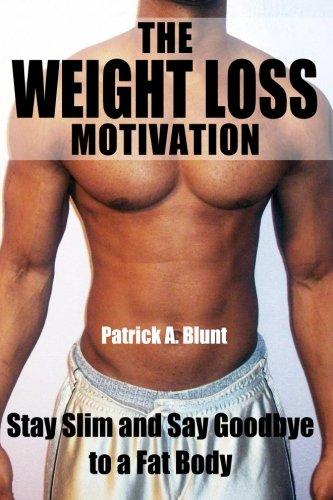 The Weight Loss Motivation: Stay Slim and Say Goodbye to a Fat Body (weight loss motivation, weight loss for women, marathon training, marathon running, runners world)
