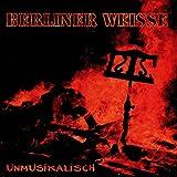 Songtexte von Berliner Weisse - Unmusikalisch