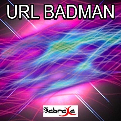URL Badman [Explicit]