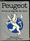 Peugeot - Sous le signe du Lion (Collection Prestige de l'automobile)