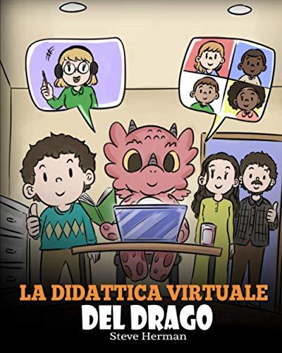 La didattica virtuale del drago: Una simpatica storia sulla didattica a distanza, per aiutare i bambini a imparare online.: 39