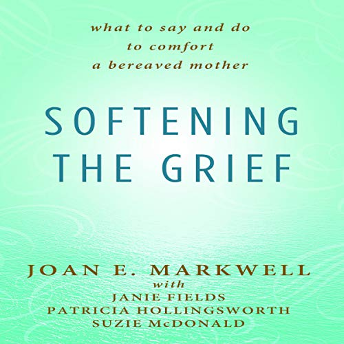 Softening the Grief audiobook cover art