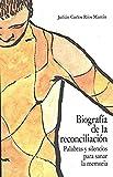 Biografía de la reconciliación