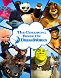 The Coloring Book Of DreamWorks: Color Your DreamWorks Favorite Characters Shrek, Trolls, Kung Fu Panda, Madagascar, The Boss Baby......