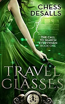 Travel Glasses (The Call to Search Everywhen Book 1) by [Chess Desalls, Stephanie Parent]