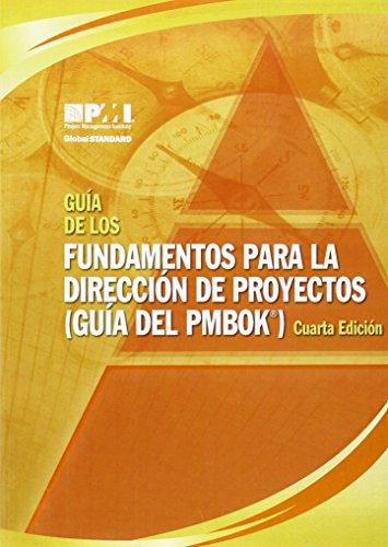 Guia de los fundamentos para la direccion de proyectos / A Guide to the Project Management Body of Knowledge (PMBOK Guid