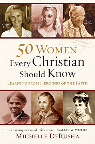 Compare Textbook Prices for 50 Women Every Christian Should Know: Learning From Heroines Of The Faith  ISBN 9780801015878 by Derusha, Michelle