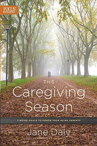 Compare Textbook Prices for The Caregiving Season: Finding Grace to Honor Your Aging Parents  ISBN 9781589978690 by Daly, Jane,Daly, Jim