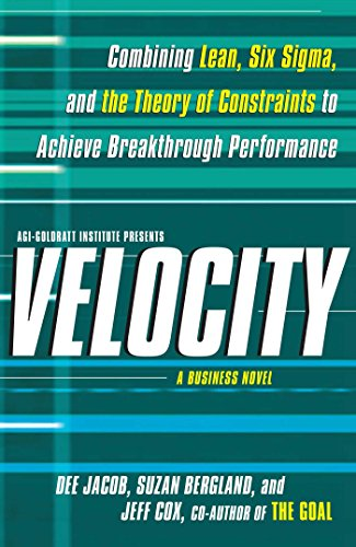 Velocity: Combining Lean, Six Sigma and the Theory of Constraints to Achieve Breakthrough Performance - A Business Novel (English Edition)