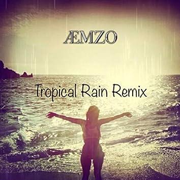 Tropical Rain (Remix)