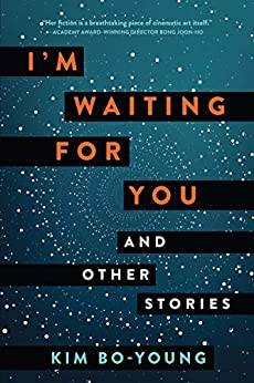 I'm Waiting for You: And Other Stories by [Bo-Young Kim]