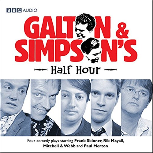 Galton & Simpson's Half Hour                   By:                                                                                                                                 Ray Galton,                                                                                        Alan Simpson                               Narrated by:                                                                                                                                 Rik Mayall,                                                                                        Paul Merton                      Length: 1 hr and 55 mins     11 ratings     Overall 3.8